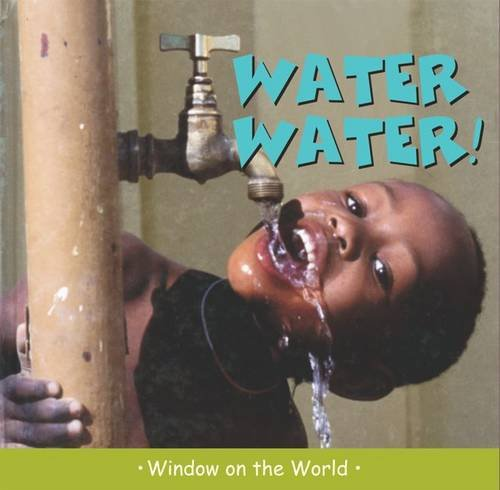 9781840895988: Water Water (Window on the World)