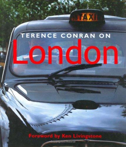 Terence Conran on London: Conran, Sir Terence