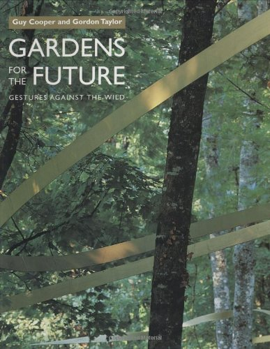 9781840910872: Gardens of the Future: Gestures Against the Wild (Beaux Livres)