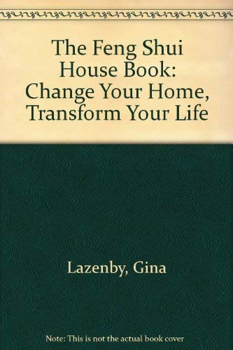 9781840910964: The Feng Shui House Book: Change Your Home, Transform Your Life