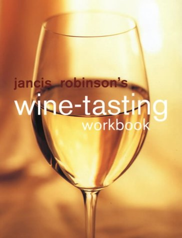 9781840911398: Jancis Robinson's Wine Tasting Workbook