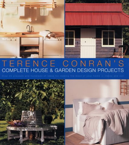 9781840911640: Terence Conran's Complete House and Garden Design Projects