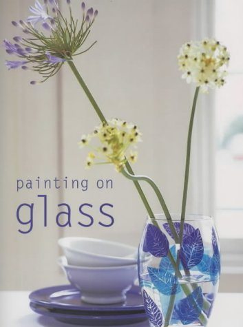 9781840911800: Painting on Glass (Simple Home Crafts)