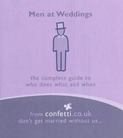 9781840912272: Men at Weddings: The Complete Guide to Who Does What and When (Confetti Series - Mini Books)