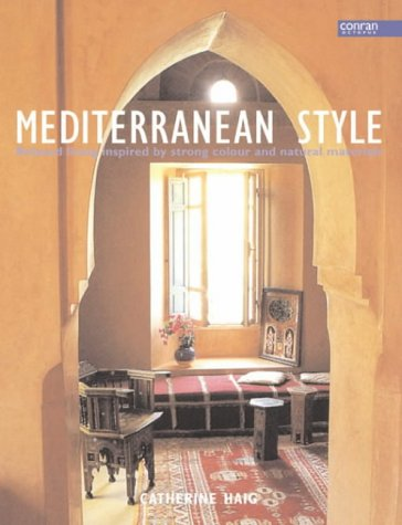 9781840913149: Mediterranean Decorating: Relaxed Living Inspired by Strong Colour and Natural Materials