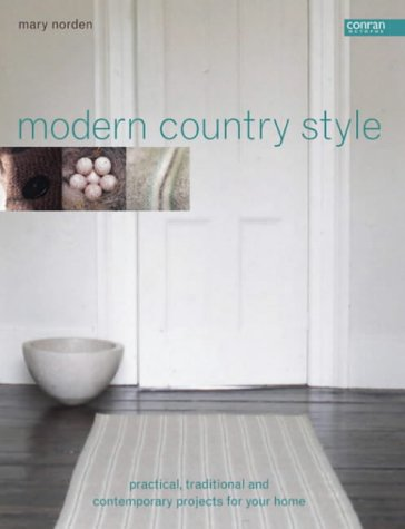 9781840913316: Modern Country Style: Practical Traditional and Contemporary Projects for Your Home
