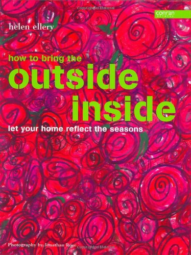 9781840914016: Outside Inside: Let Your Home Reflect the Seasons  - It's Easy.... Just Open Your Door (Conran Octopus Interiors)