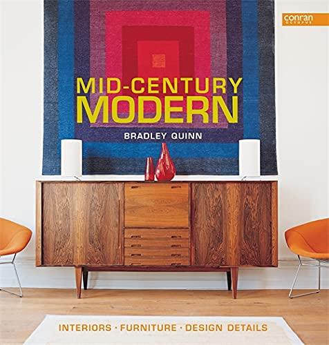 Mid-Century Modern: Interiors, Furniture, Design Details (Conran Octopus Interiors): Quinn, Bradley