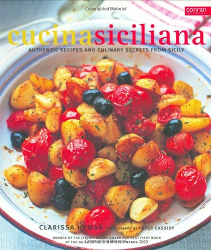 9781840914092: Cucina Siciliana: Authentic Recipes and Culinary Secrets from Sicily (Conran Octopus Cookery)