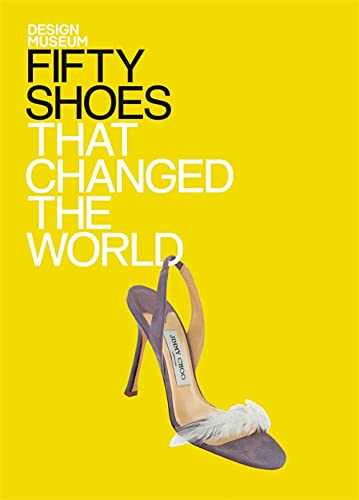 9781840915396: Fifty Shoes That Changed the World (Design Museum Fifty)