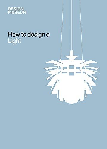 How To Design a Light (Design Museum How to): Design Museum