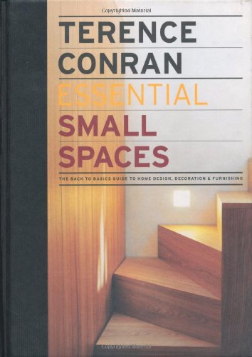 9781840915525: Essential Small Spaces: The Back to Basics Guide to Home Design, Decoration & Furnishing