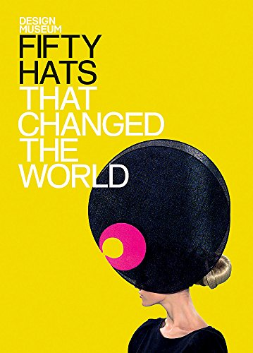 9781840915693: Fifty Hats that Changed the World: Design Museum Fifty