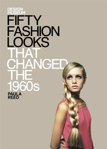 Fifty Fashion Looks that Changed the 1960's: Paula Reed; Design