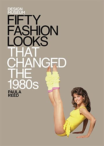 9781840916263: Fifty Fashion Looks That Changed the 1980s: Design Museum Fifty