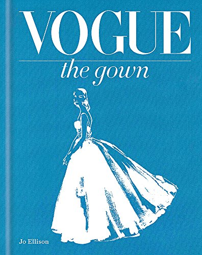 The Gown (Hardback): Conde Nast Publications Inc., Jo Ellison