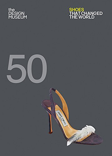 9781840917376: Fifty Shoes That Changed the World: Design Museum Fifty
