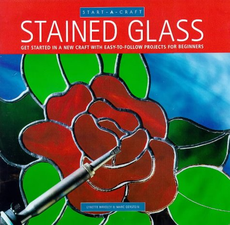 Stained Glass: Getting Started in a New: Lynette Wrigley, Mark