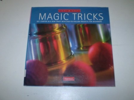 9781840920147: Magic Tricks: Get Started in a New Craft with Easy-to-follow Projects for Beginners (Start-a-craft)