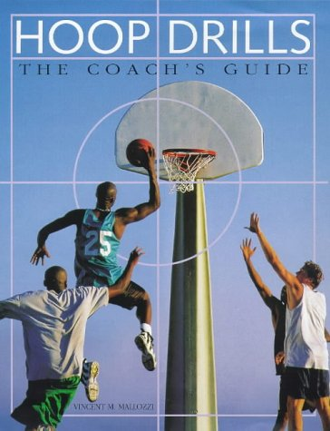 Hoop Drills: The Coach's Guide: Vincent M. Mallozzi