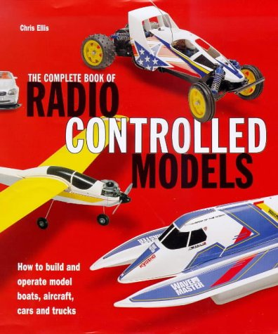 The Complete Book of Radio Controlled Models: Ellis, Chris