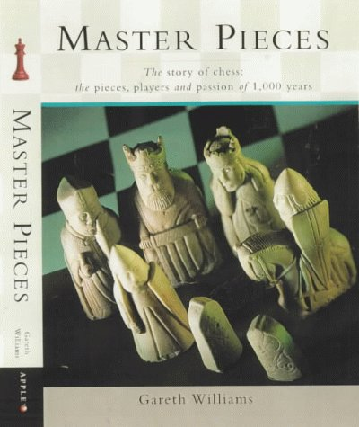 Master Pieces : The Story of Chess: Williams, Gareth