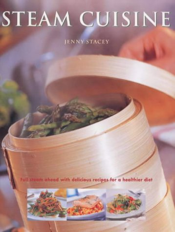 Steam Cuisine (1840922036) by Jenny Stacey
