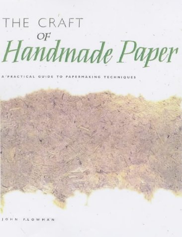 9781840922769: Craft of Handmade Paper, The: A Practical Guide to Papermaking Techniques