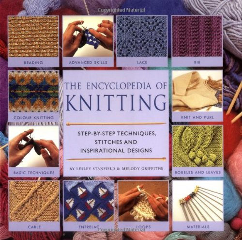 9781840922905: Encylopedia of Knitting: Step-By-Step Techniques, Stitches and Inspirational Designs (Encyclopedia of)