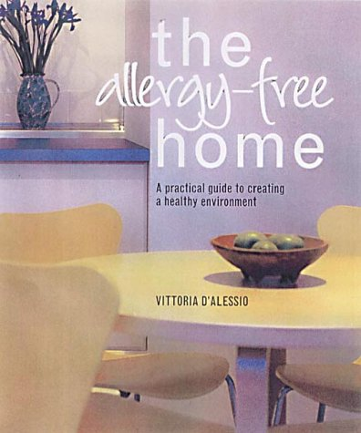 9781840923469: Allergy Free Home: A Practical Guide to Creating a Non-allergenic Environment