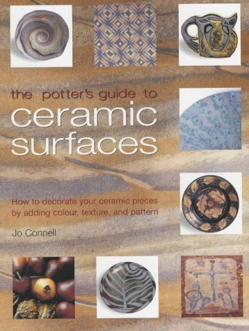 9781840923605: The Potter's Guide to Ceramic Surfaces: A Practical Directory of Ceramic Surface Decoration Techniques, Plus Guidance on How Best to Use Them