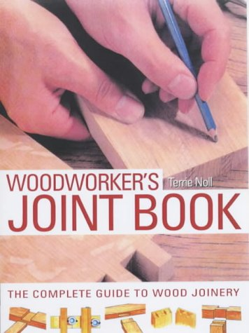 9781840923650: Woodworker's Joint Book: The Complete Guide to Wood Joinery