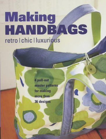 9781840923681: Making Handbags : Retro, Chic and Luxurious Designs