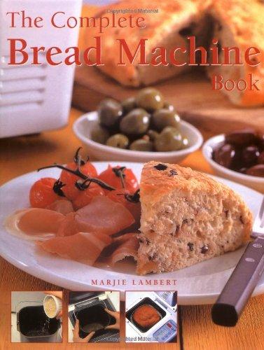 9781840923827: The Complete Bread Machine Book
