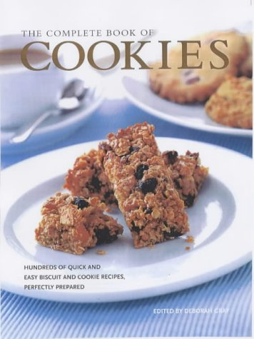 9781840924008: The Complete Book of Cookies: Hundreds of Quick and Easy Cookie Recipes, Perfectly Prepared