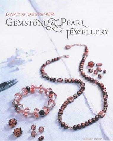 9781840924022: Making Designer Gemstone and Pearl Jewellery