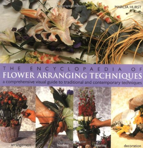 9781840924237: The Encyclopedia of Flower Arranging Techniques: A Visual Guide to Creating Arrangements for All Occasions