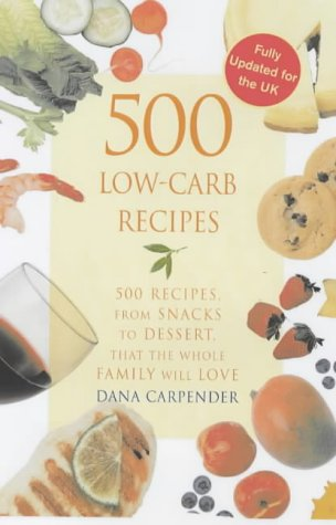 500 Low-carb Recipes: Dana Carpender