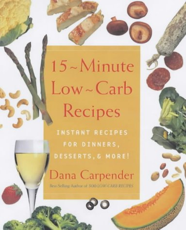 9781840924367: 15-Minute Low-Carb Recipes: Instant Recipes for Dinners, Desserts and More