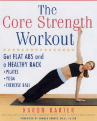 9781840924541: The Core Strength Workout: Get Flat Abs and a Healthy Back