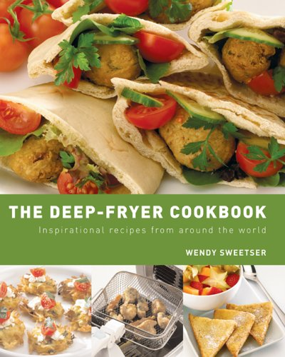 9781840924572: The Deep-Fryer Cookbook : Inspirational Recipes from Around the World