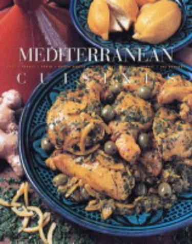 Mediterranean: Classic Recipes from Italy, France, Spain, North Africa, the Middle East, Greece, ...