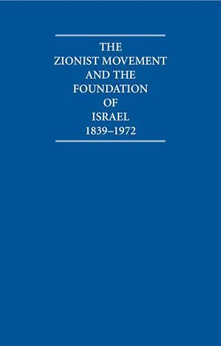 9781840970500: The Zionist Movement and the Foundation of Israel 1839-1972 10 Volume Set: Political Diaries 1918-1965 (Cambridge Archive Editions)