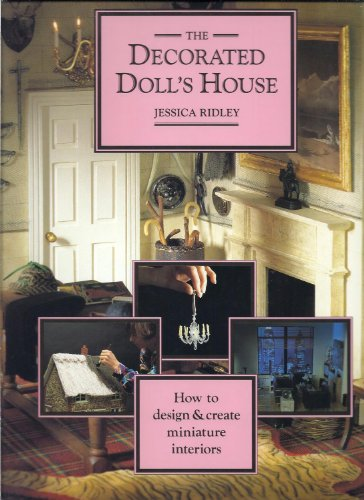 9781841000138: The Decorated Dolls House: How to Design & Create Miniature Interiors