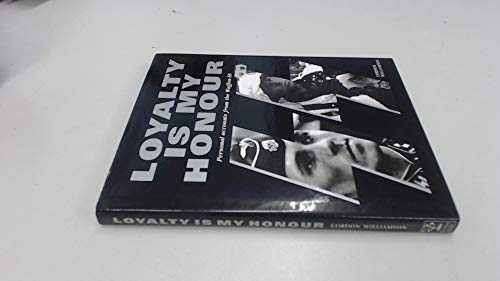 9781841000350: Loyalty Is My Honour: Personal Accounts from the Waffen SS