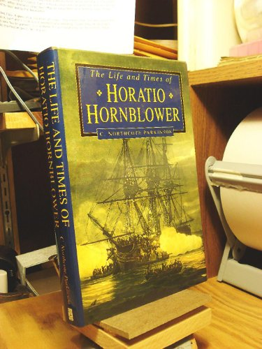 9781841000367: The life and times of Horatio Hornblower