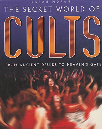 9781841001326: The Secret World of Cults: From Ancient Druids to Heaven's Gate