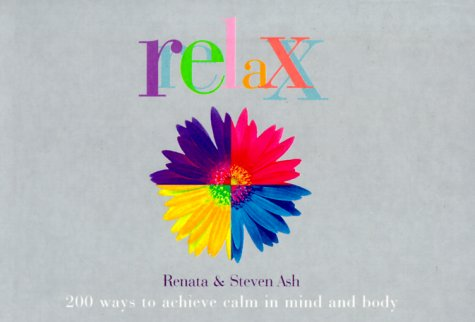 9781841001388: Relax: 200 Ways to Achieve Calm in Mind and Body