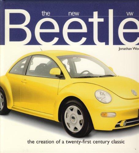 The New VW Beetle: the Creation of: Jonathan Wood