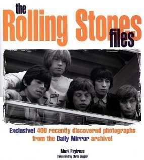 9781841002613: The Rolling Stones Files: Exclusive! 400 Recently Discovered Photographs from the Daily Mirror Archive